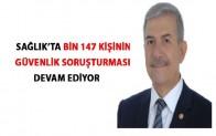 Bin 147 kişinin güvenlik soruşturması devam ediyor
