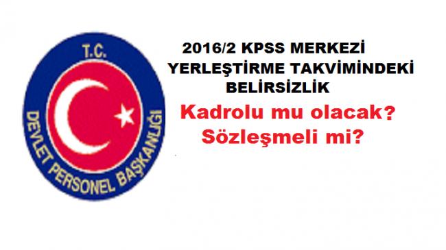 2016/2 KPSS Merkezi yerleştirme takvimindeki belirsizlik