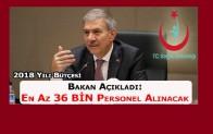 Bakanı demircan: 2018 yılında 36 bin personel alımı yapılacak