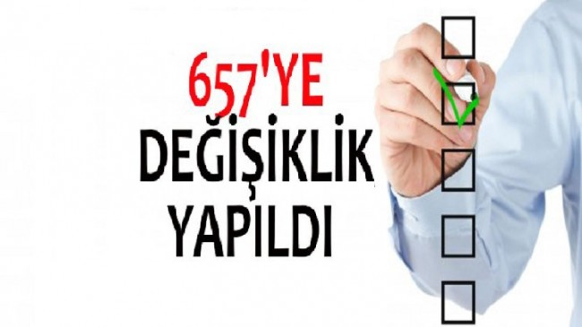 657 sayılı Kanununda yapılan değişiklikler Resmi Gazete'de yayınlandı