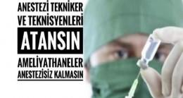 Anestezi tekniker ve teknisyenleri atanmak istiyor