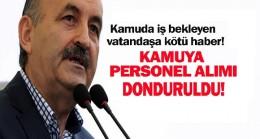 Bakan Müezzinoğlu: Kamuya memur alımını dondurduk