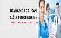 Bayramda Nöbet Tutan Sağlıkçıların Nöbet ve İcap Ücretleri Ne Kadar …