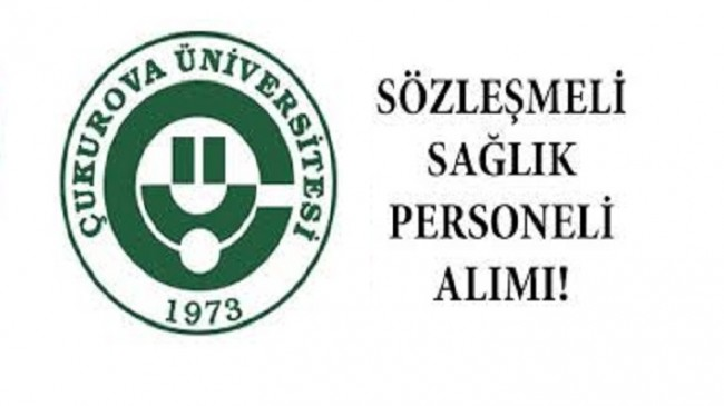 Çukurova Üniversitesi Sağlık Personel Alım İlanı