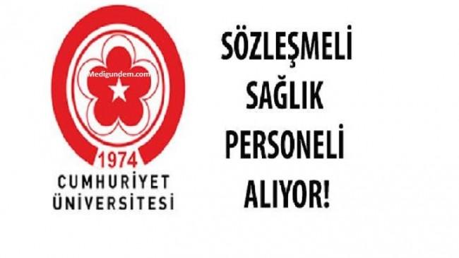 Cumhuriyet Üniversitesi Sağlık Personeli alım ilanı