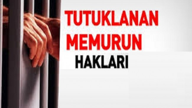 Gözaltına alınan veya tutuklanan memurun hakları