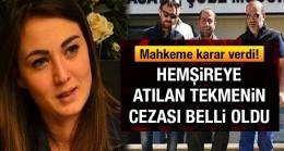 Hemşire Ayşegül TERZİ davasında karar açıklandı; 3 yıl 10 ay hapis