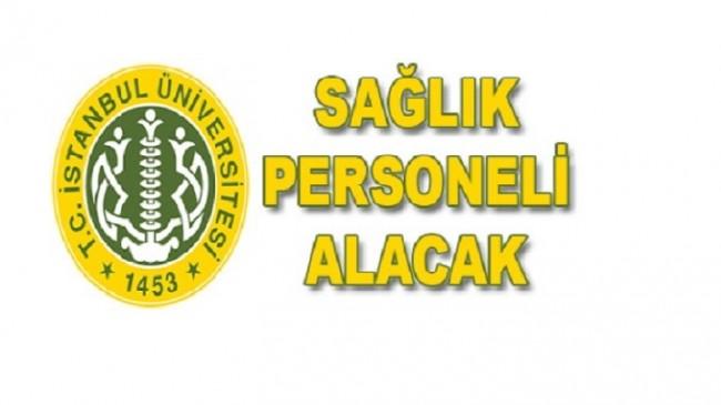 İstanbul Üniversitesi Çeşitli Branşlarda Sağlık Personeli Alacak