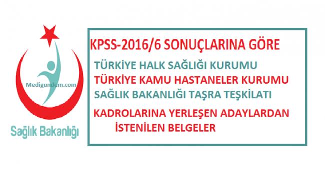 KPSS-2016/6 Sonuçlarına Göre Yerleşen Adaylarlardan istenen belgeler