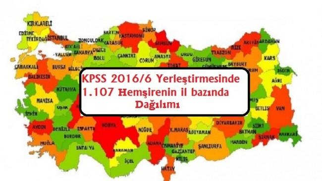 KPSS 2016/6 Yerleştirmesine 1.107 Hemşirenin il bazında dağılımı