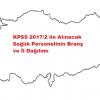 KPSS 2017/2 ile Alınacak Sağlık Personelinin Branş ve İl Dağılımı