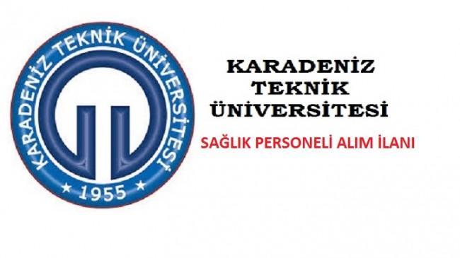 Karadeniz Teknik Üniversitesi Sağlık Personeli alım ilanı