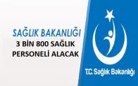 Sağlık Bakanlığı 3 bin 800 Sağlık personel alımı yapacak