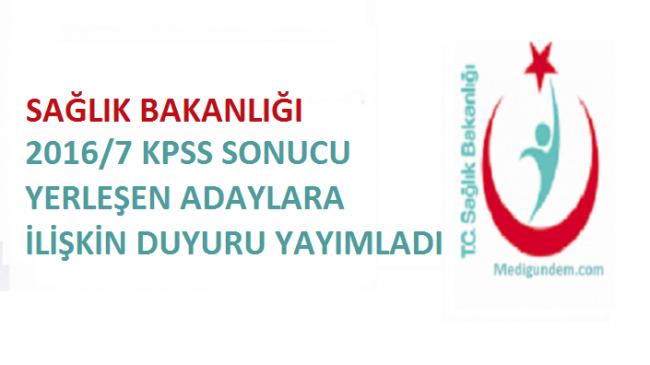 Sağlık Bakanlığından, KPSS 2016/7 ile yerleşenler için duyuru