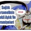 Sağlık Personelinin 2018 Yıllı Emekli Maaş ve İkramiyesi