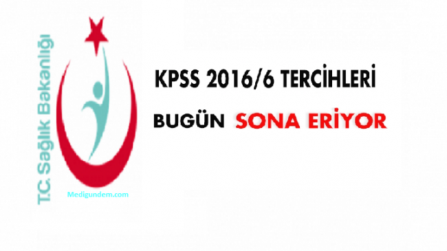 Sağlık Personel Alımı KPSS 2016/6 tercihleri için son gün