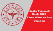 Sağlık Personeli Ocak 2020 Zamlı Nöbet ve İcap Ücretleri