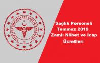 Sağlık Personeli Temmuz 2019 Zamlı Nöbet ve İcap Ücretleri