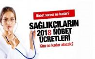 Sağlık personelinin Ocak 2018 Nöbet Ücretleri