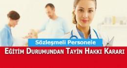 Sözleşmeli Sağlık Personeline Eğitim Durumundan Tayin Hakkı