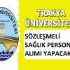 Trakya Üniversitesi Sağlık Personeli alım ilanı