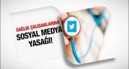 Sağlık çalışanlarına sosyal medya yasağı