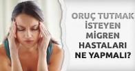 Oruç Tutmak İsteyen Migren Hastaları Ne Yapmalı?