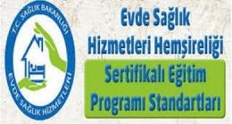 Evde Sağlık Hizmetleri Hemşireliği Sertifikalı Eğitim Programı Standartları Hakkında Duyuru