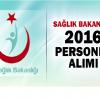 Sağlık Bakanı Akdağ, 2016 yılı personel alımıyla ilgili açıklama yaptı